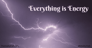 If you could break things down, down, down…. past molecules, past protons and electrons …all the way down to the quantum level… what you would find is energy. That means, even YOU are Energy.