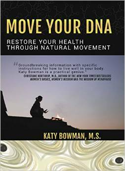 Restore Your Health Through Natural Movement – Book Review of Move Your DNA